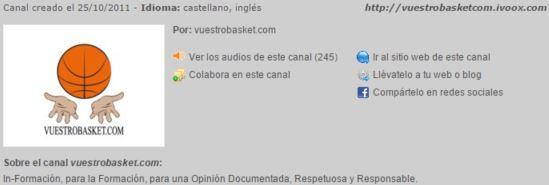 A través de este enlace podrás acceder a 245 Audios grabados por vuestrobasket.com durante las Temporadas 2011-2012 y 2012-2013
